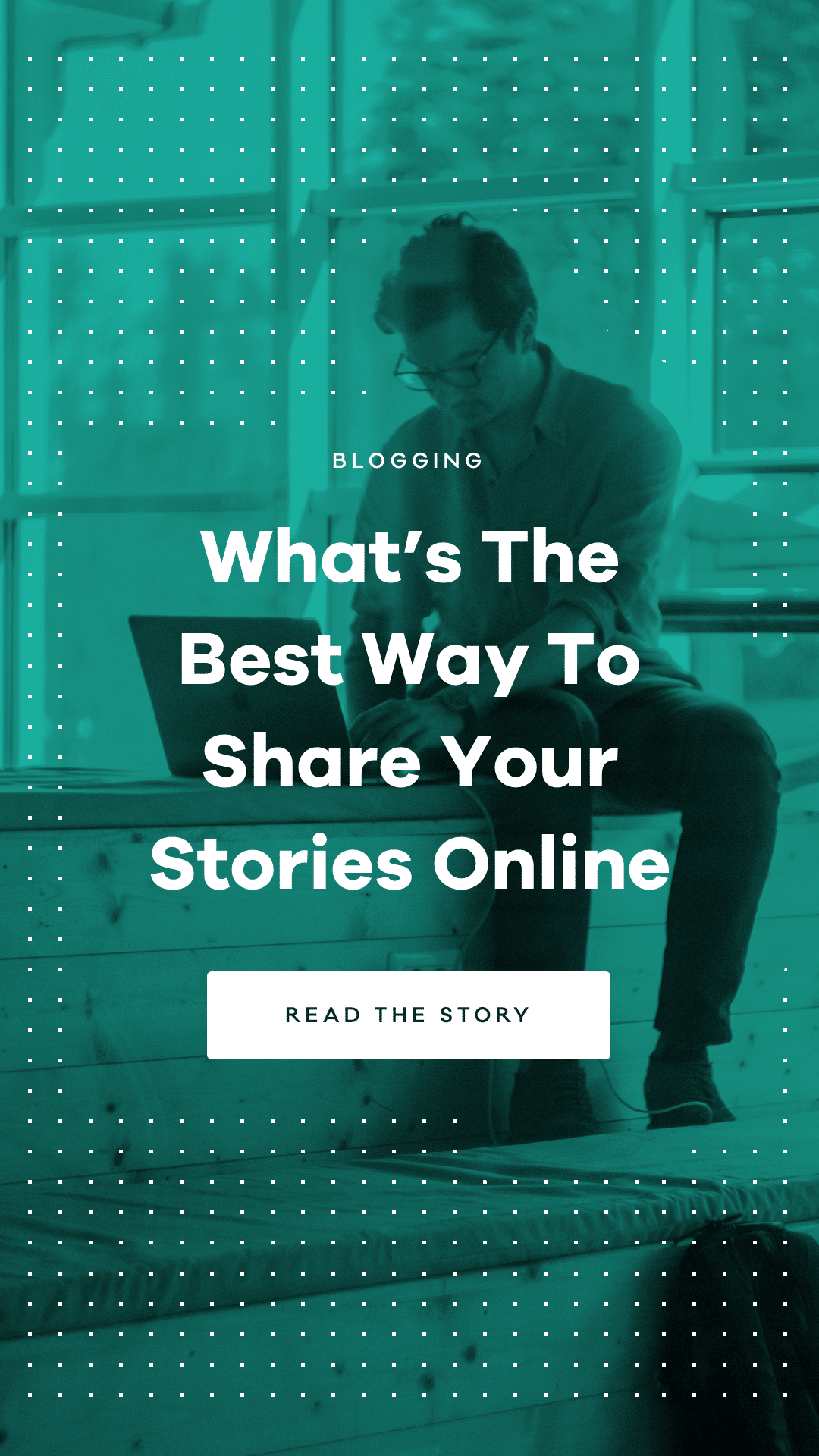 We created an in-depth article about which are the best way for you to share your stories online. Learn more about the available options.
